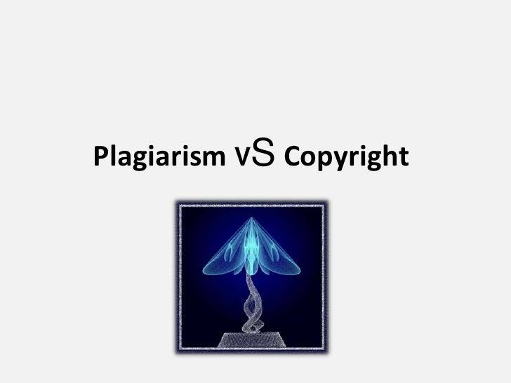 Plagiarism VS Copyright<br />