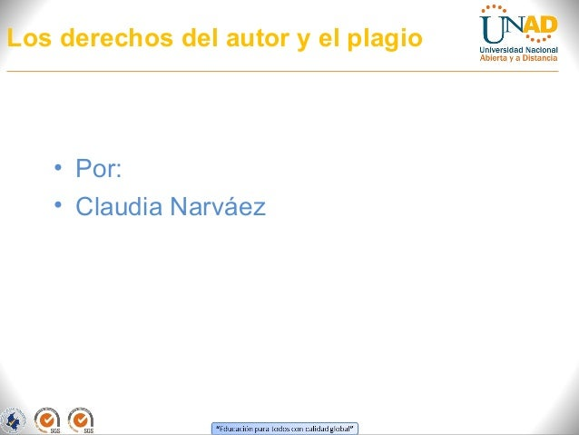 Los derechos del autor y el plagio   • Por:   • Claudia Narváez
