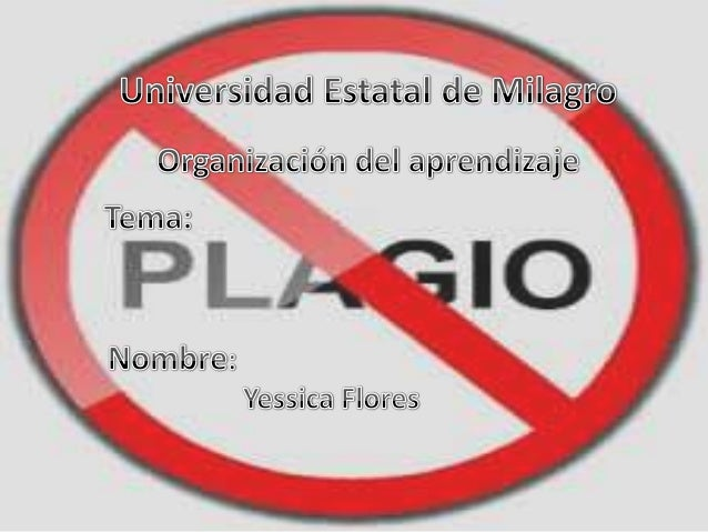PLAGIO Es tomar palabras prestada de otros y no reconocemos expresamente haberlo hecho Por lo tanto cada ves que usted esc...