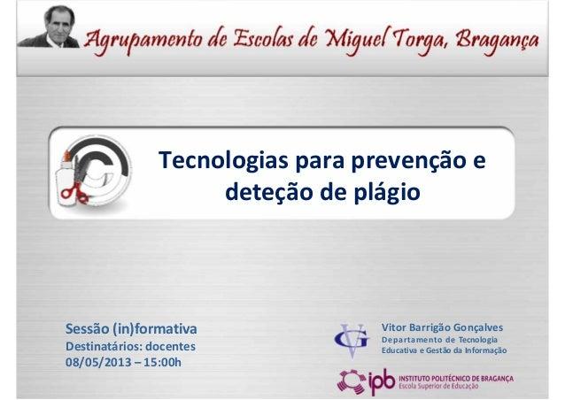 TecnologiasparaprevençãoedeteçãodeplágioVitor Barrigão GonçalvesDepartamentodeTecnologiaEducativaeGestãodaInf...