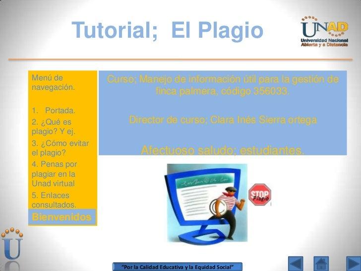 Tutorial; El PlagioMenú de           Curso; Manejo de información útil para la gestión denavegación.                      ...