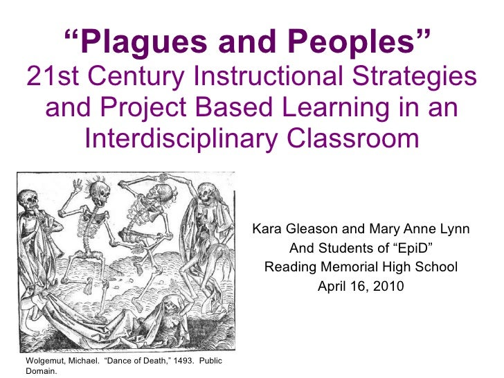 """"""" Plagues and Peoples""""   21st Century Instructional Strategies and Project Based Learning in an Interdisciplinary Classroo..."""