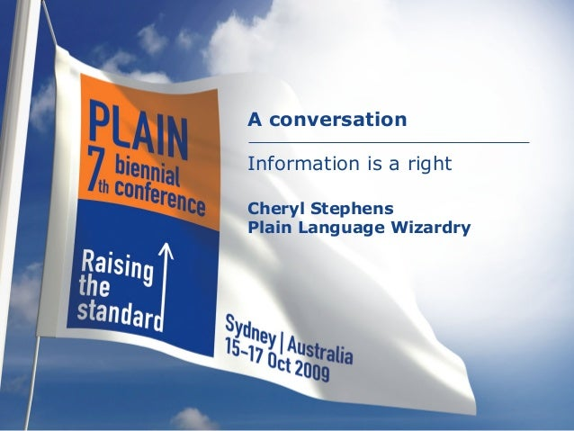 A conversation Information is a right Cheryl Stephens Plain Language Wizardry