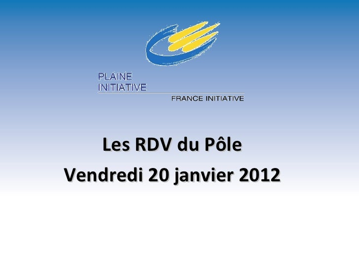 Les RDV du Pôle Vendredi 20 janvier 2012