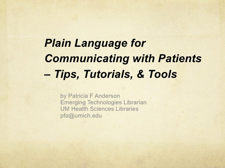 Plain Language for Communicating with Patients – Tips, Tutorials, & Tools by Patricia F Anderson Emerging Technologies Lib...