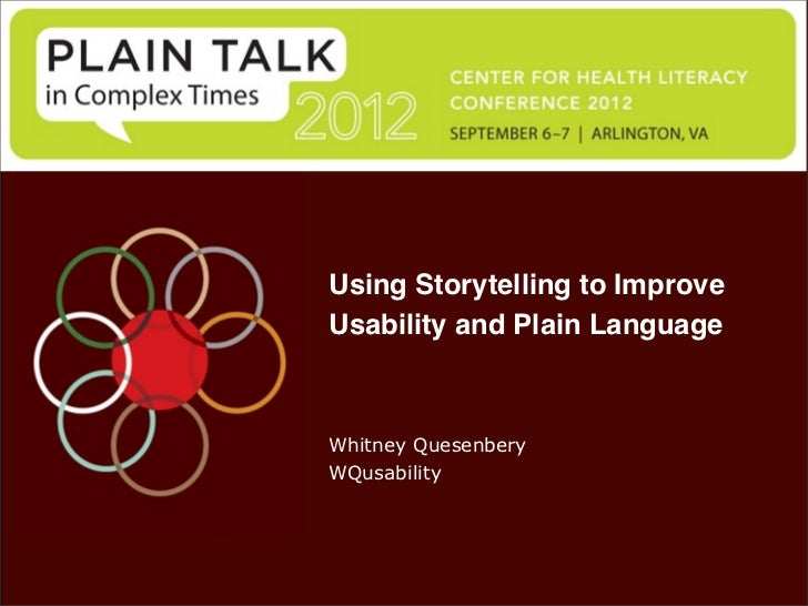 Using Storytelling to ImproveUsability and Plain LanguageWhitney QuesenberyWQusability