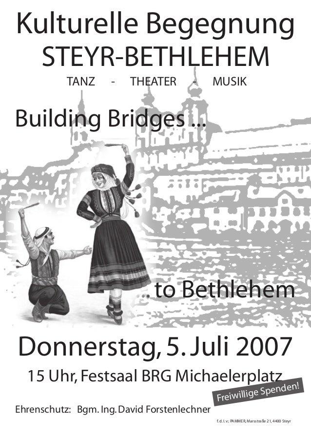 Kulturelle Begegnung     STEYR-BETHLEHEM           TANZ      -   THEATER       -      MUSIKBuilding Bridges ...           ...