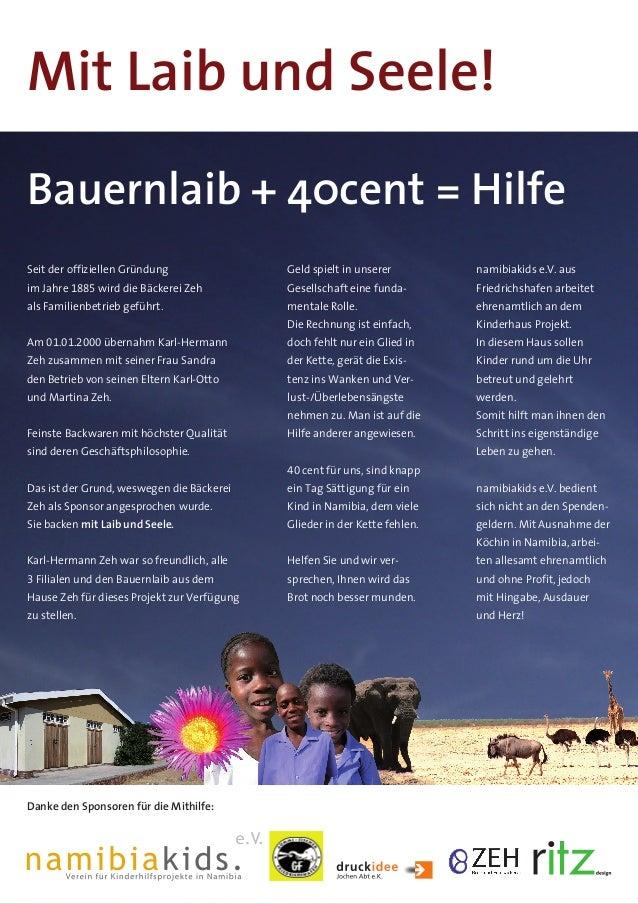 Mit Laib und Seele! Bauernlaib + 40cent = Hilfe Seit der offiziellen Gründung  Geld spielt in unserer  namibiakids e.V. au...