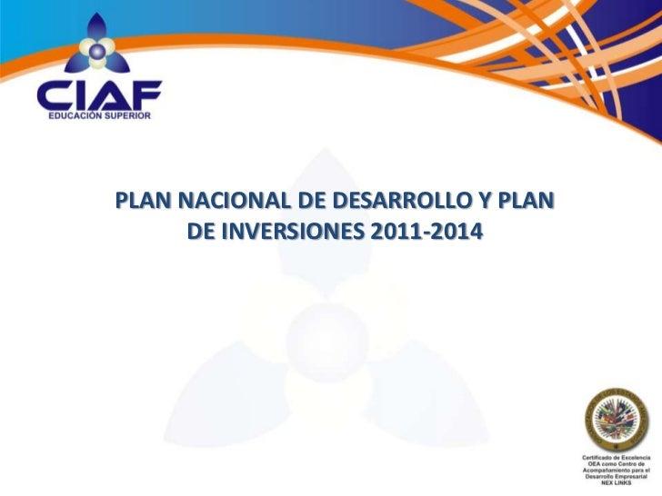 PLAN NACIONAL DE DESARROLLO Y PLAN      DE INVERSIONES 2011-2014