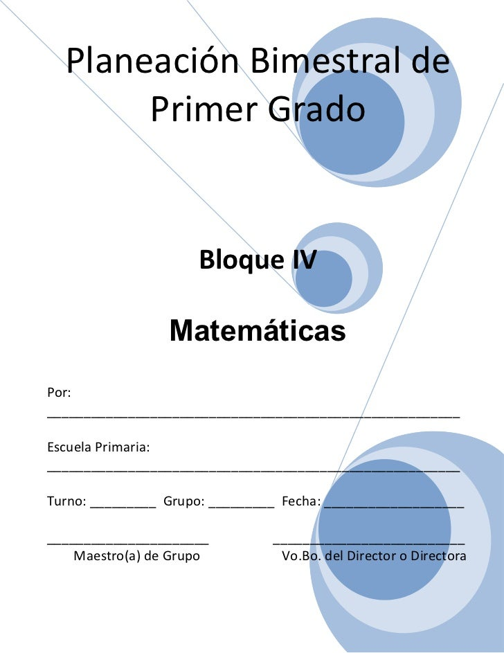 Planeación Bimestral de       Primer Grado                     Bloque IV                 MatemáticasPor:__________________...