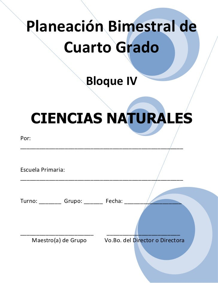 Planeación Bimestral de      Cuarto Grado                     Bloque IV   CIENCIAS NATURALESPor:__________________________...