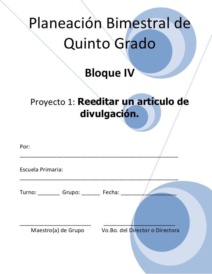 Planeación Bimestral de        Quinto Grado                      Bloque IV   Proyecto 1: Reeditar un artículo de          ...