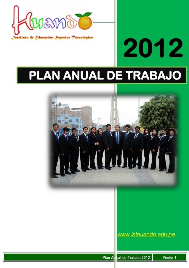 0.1.1                     2012PLAN ANUAL DE TRABAJO                 www.isthuando.edu.pe          Plan Anual de Trabajo 20...