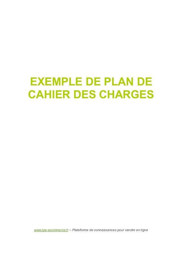 EXEMPLE DE PLAN DECAHIER DES CHARGESwww.tpe-ecommerce.fr – Plateforme de connaissances pour vendre en ligne