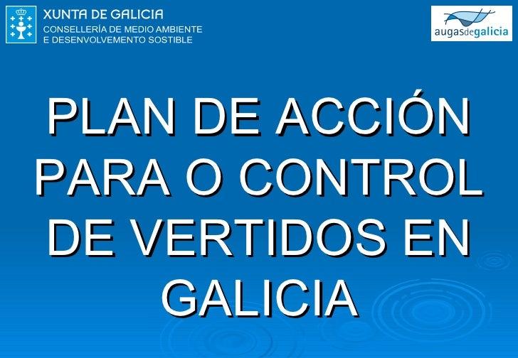 PLAN DE ACCIÓN PARA O CONTROL DE VERTIDOS DE GALICIA