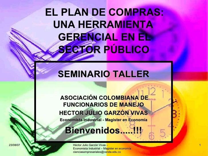SEMINARIO TALLER ASOCIACIÓN COLOMBIANA DE FUNCIONARIOS DE MANEJO HECTOR JULIO GARZÓN VIVAS Economista Industrial - Magiste...