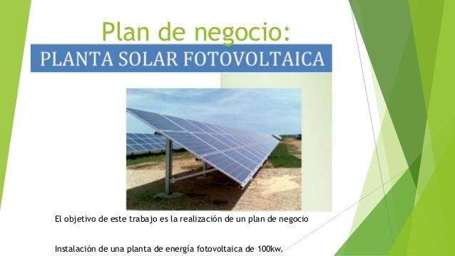 Plan de negocio de una planta fotovoltaica for Plan de negocios de un vivero de plantas