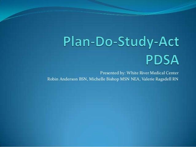 Presented by: White River Medical Center Robin Anderson BSN, Michelle Bishop MSN NEA, Valerie Ragsdell RN