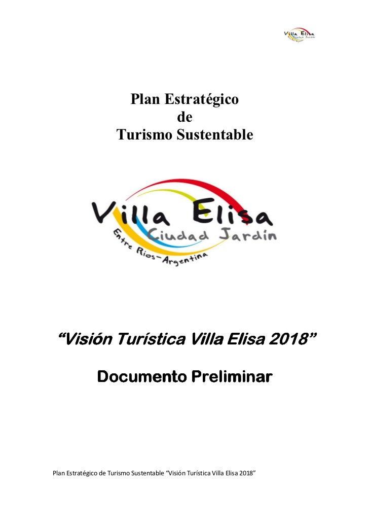 """Plan Estratégico                               de                       Turismo Sustentable""""Visión Turística Villa Elisa 2..."""