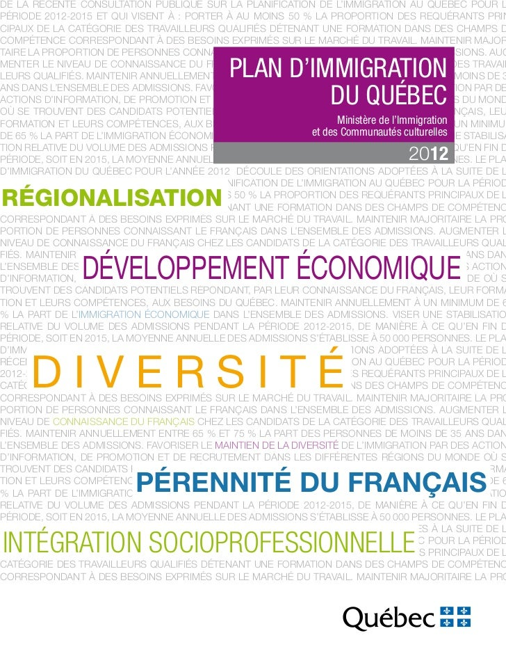 de La récente consuLtation PubLiQue sur La PLanification de L'immigration au Québec Pour LPériode 2012-2015 et Qui visent ...