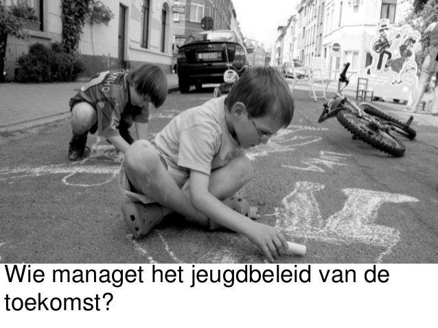 ppt_wie_managet_het_jeugdbeleid_van_de_toekomst