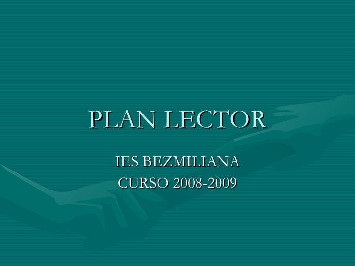 PLAN LECTOR IES BEZMILIANA CURSO 2008-2009