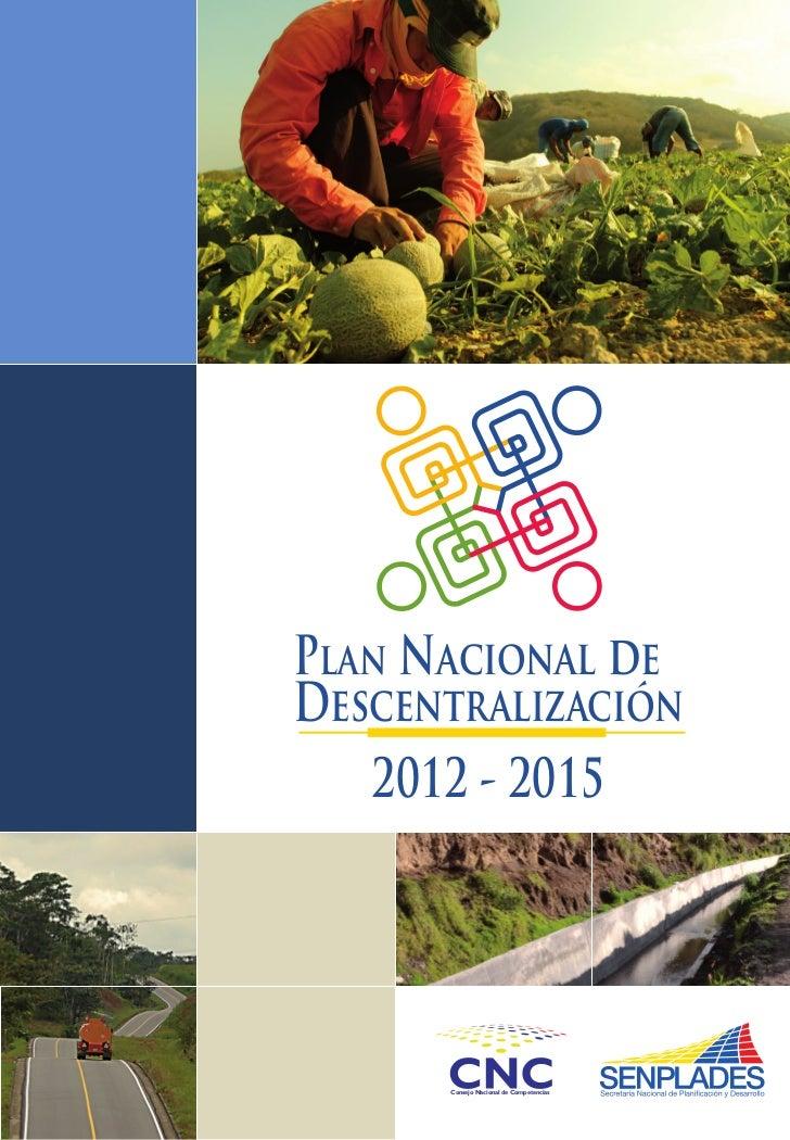 Plan Nacional deDescentralización   2012 - 2015      Consejo Nacional de Competencias
