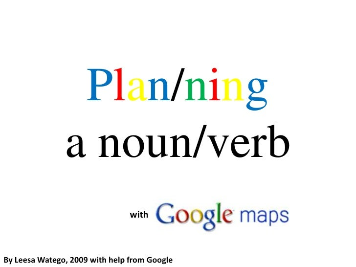 Plan/ninga noun/verb <br />with<br />By LeesaWatego, 2009 with help from Google <br />