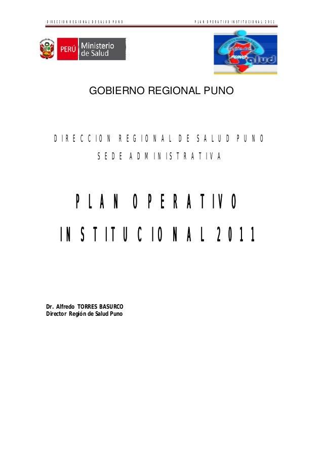 DIRECCION REGIONAL DE SALUD PUNO PLAN OPERATIVO INSTITUCIONAL 2011  GOBIERNO REGIONAL PUNO  DIRECCION REGIONAL DE SALUD PU...