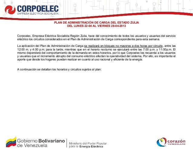 PLAN DE ADMINISTRACIÓN DE CARGA DEL ESTADO ZULIADEL LUNES 22-04 AL VIERNES 28-04-2013Corpoelec, Empresa Eléctrica Socialis...