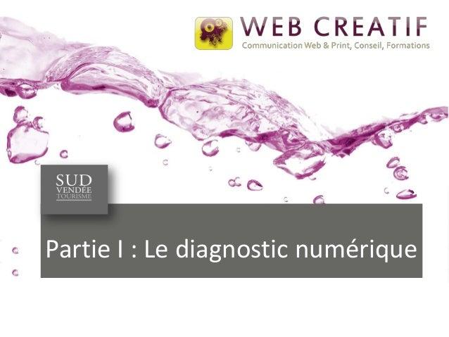 Partie I : Le diagnostic numérique