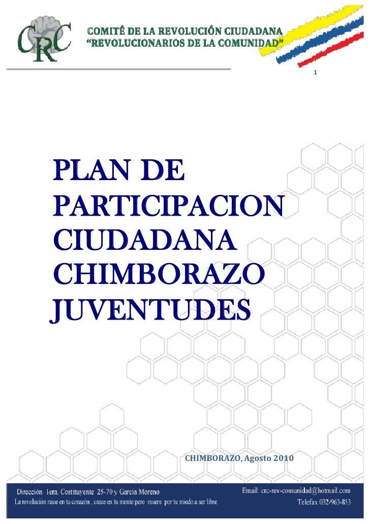 1     PLAN DE PARTICIPACION CIUDADANA CHIMBORAZO JUVENTUDES           CHIMBORAZO, Agosto 2010
