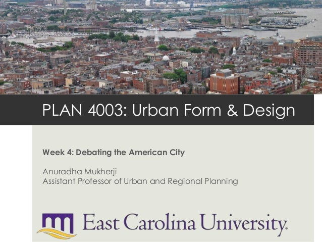 Urban Form and Design - Debating the American City