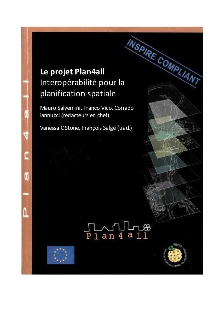 Le projet Plan4allInteropérabilité pour laplanification spatialeMauro Salvemini, Franco Vico, CorradoIannucci (redacteurs ...