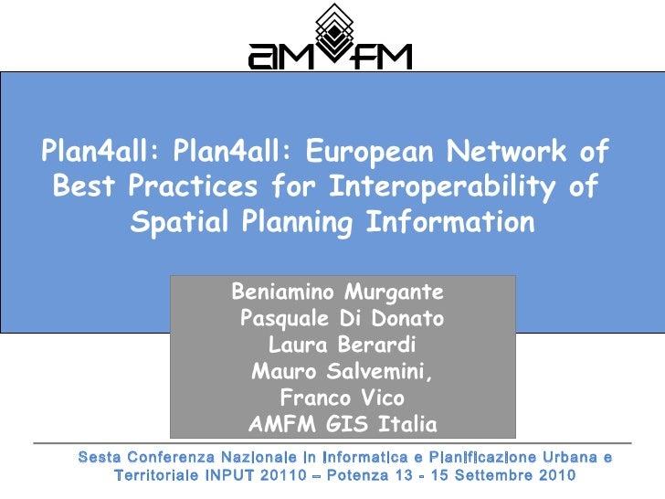 Plan4all: European Network of Best Practices for Interoperability of Spatial Planning Information, di Pasquale Di Donato, Laura Berardi, Mauro Salvemini,Franco Vico, Beniamino Murgante