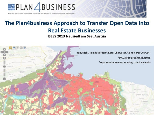 The Plan4business Approach to Transfer Open Data Into Real Estate Businesses ISESS 2013 Neusiedl am See, Austria  Jan Ježe...