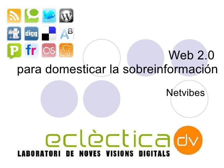 """Taller: """"Web 2.0 para domesticar la sobreinformación: Netvibes"""""""