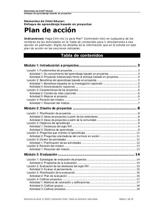 Elementos de Intel® Educar  Enfoque de aprendizaje basado en proyectos  Derechos de autor © 2009, Corporación Intel. Todos...