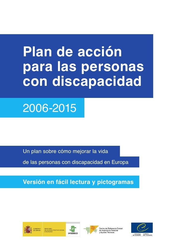 Plan de acciónpara las personascon discapacidad2006-2015Un plan sobre cómo mejorar la vidade las personas con discapacidad...