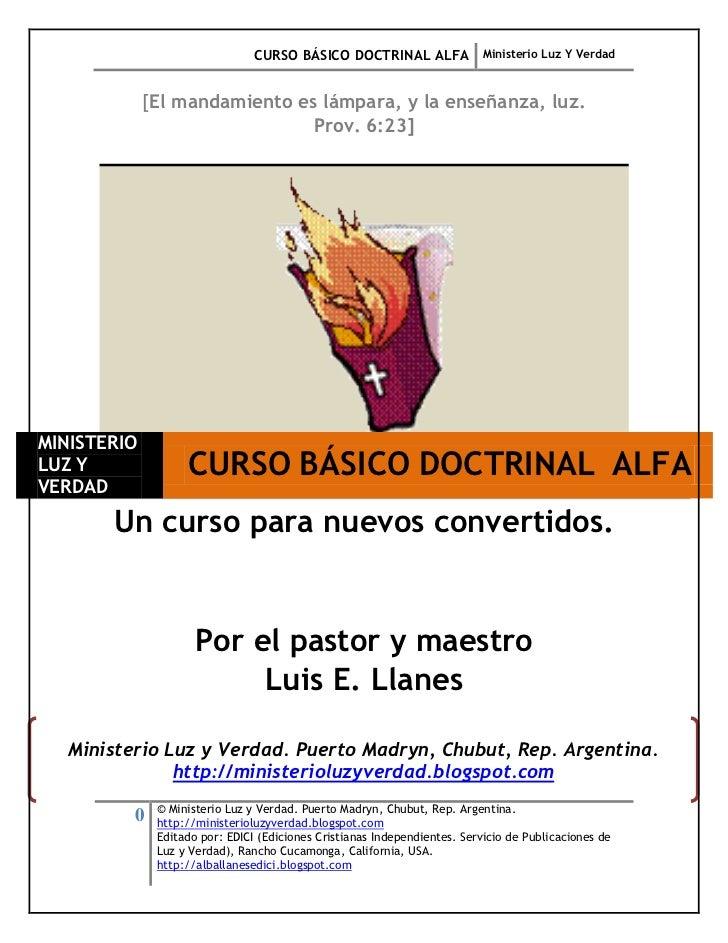 CURSO BÁSICO DOCTRINAL ALFA Ministerio Luz Y Verdad             [El mandamiento es lámpara, y la enseñanza, luz.          ...