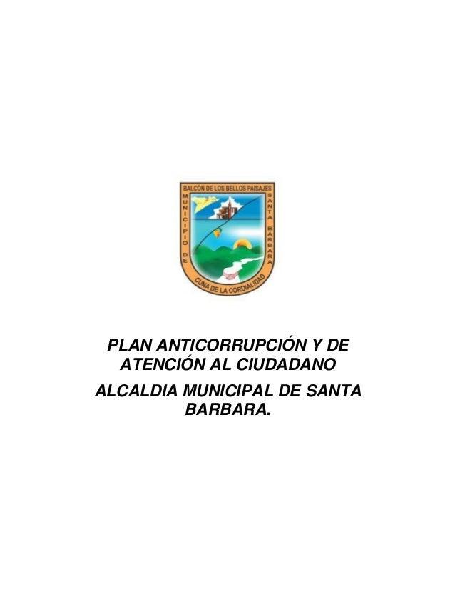 PLAN ANTICORRUPCIÓN Y DEATENCIÓN AL CIUDADANOALCALDIA MUNICIPAL DE SANTABARBARA.