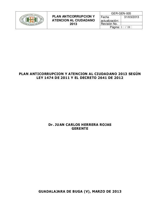 PLAN ANTICORRUPCION YATENCION AL CIUDADANO2013GER-GEN-005Fechaactualización:31/03/2013Revisión No.Página: 1 / 18PLAN ANTIC...