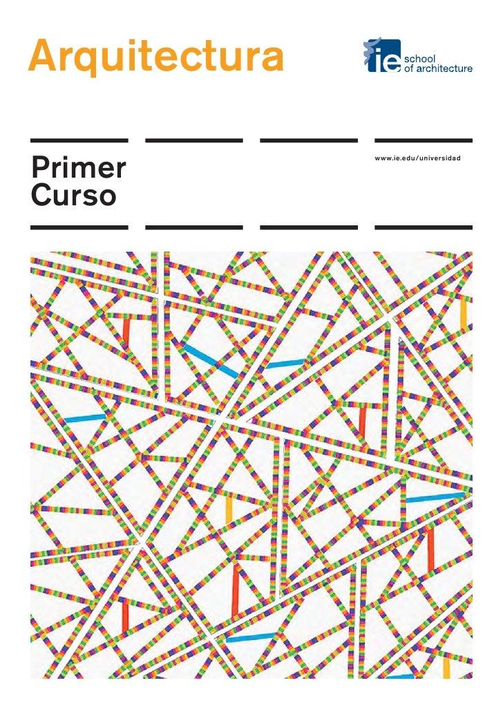 Arquitectura               www.ie.edu/universidadPrimerCurso