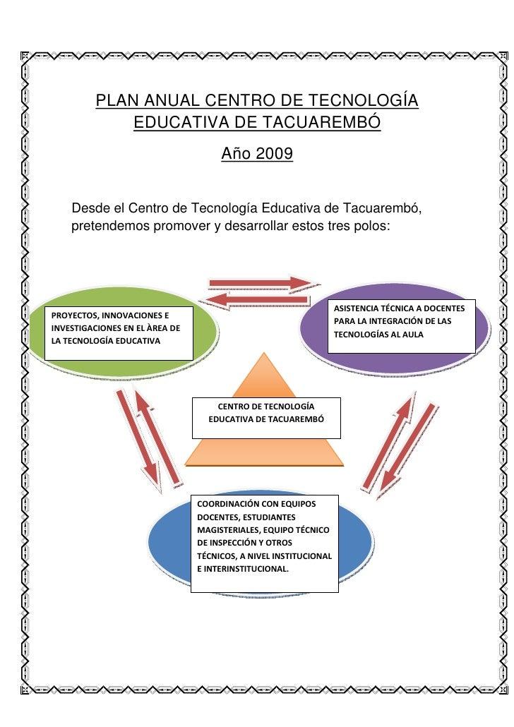 PLAN ANUAL CENTRO DE TECNOLOGÍA              EDUCATIVA DE TACUAREMBÓ                                      Año 2009       D...