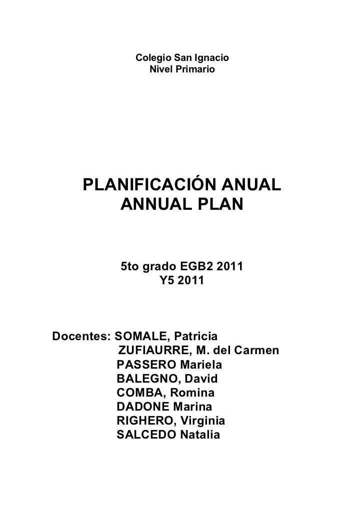 Colegio San Ignacio              Nivel Primario    PLANIFICACIÓN ANUAL       ANNUAL PLAN          5to grado EGB2 2011     ...