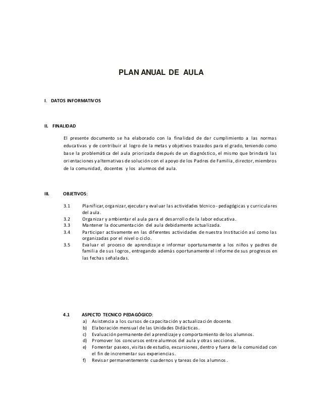 PLAN ANUAL DE AULA  I. DATOS INFORMATIVOS  II. FINALIDAD  El presente documento se ha elaborado con la finalidad de dar cu...