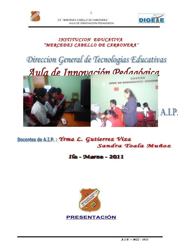 """1    I.E. """"MERCEDES CABELLO DE CARBONERA""""             AULA DE INNOVACION PEDAGOGICA     INSTITUCION EDUCATIVA""""MERCEDES CAB..."""