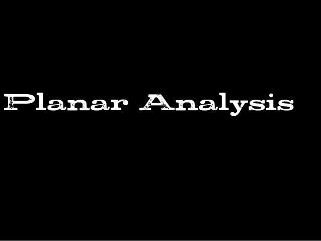 Planar Analysis