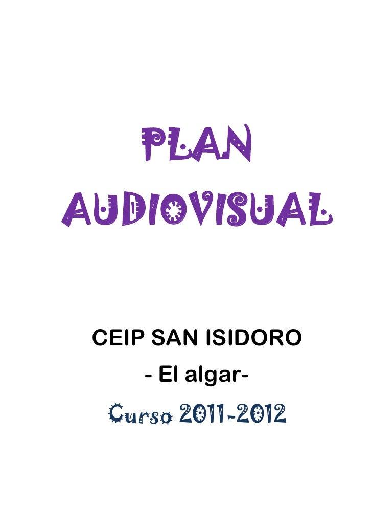 PLANAUDIOVISUAL CEIP SAN ISIDORO     - El algar-  Curso 2011-2012