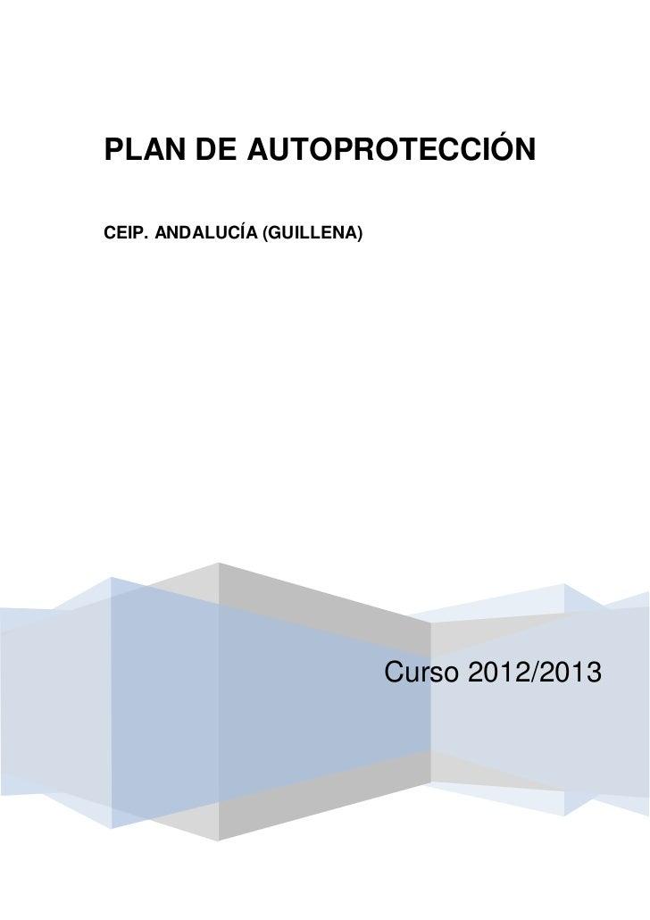 PLAN DE AUTOPROTECCIÓNCEIP. ANDALUCÍA (GUILLENA)                             Curso 2012/2013